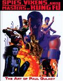 Spies, Vixens & Masters of Kung Fu: The Art of Paul Gulacy Hardcover