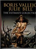 Boris Vallejo & Julie Bell the Ultimate Collection Hardcover