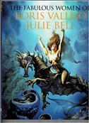 The Fabulous Women of Boris Vallejo & Julie Bell Hardcover