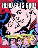 Hero Gets Girl! The Life and Art of Kurt Schaffenberger TPB