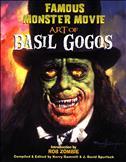 Famous Monster Movie Art of Basil Gogos Hardcover