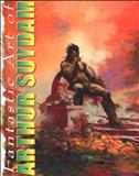 The Fantastic Art of Arthur Suydam: American Maverick Hardcover