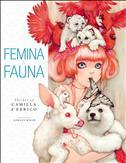 Femina and Fauna: The Art of Camilla d'Errico Hardcover