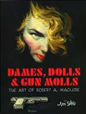 Dames, Dolls and Gun Molls: The Art of Robert A. Maguire TPB