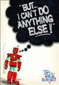 But I Can't Do Anything Else: The Art of Rob Schrab Hardcover