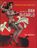 Innocence and Seduction: The Art of Dan DeCarlo Hardcover