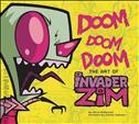 Doom Doom Doom: The Art of Invader Zim Hardcover
