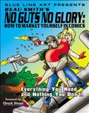 No Guts, No Glory: How To Market Yourself In Comics! TPB