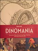 Dinomania: The Lost Art of Winsor McCay, the Secret Origins of King Kong, and the Urge to Destroy New York Hardcover
