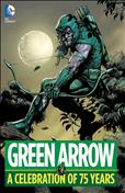 Green Arrow: A Celebration Of 75 Years #1 Hardcover